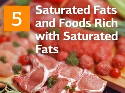 Saturated Fats and Foods High In Saturated Fats