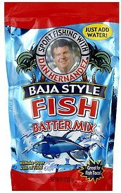 batter mix fish, baja style Sport Fishing With Dan Hernandez Nutrition info