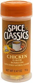 bouillon chicken flavor with other natural flavors Spice Classics Nutrition info