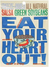 green soybeans salsa, freeze-dried Eat Your Heart Out! Nutrition info