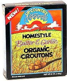 organic croutons home style butter & garlic Up Country Naturals Nutrition info