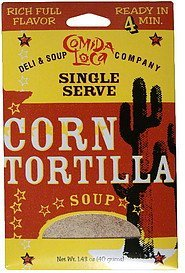 soup single serve, corn tortilla Comida Loca Nutrition info