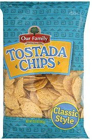 tostada chips classic style Our Family Nutrition info