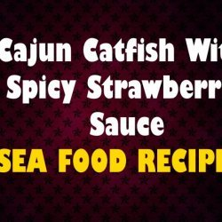 Cajun Catfish with Spicy Strawberry Sauce